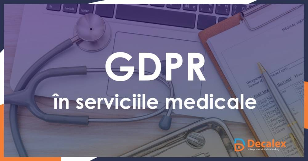 Article GDPR in serviciile medicale | Program de conformitate GDPR |Decalex