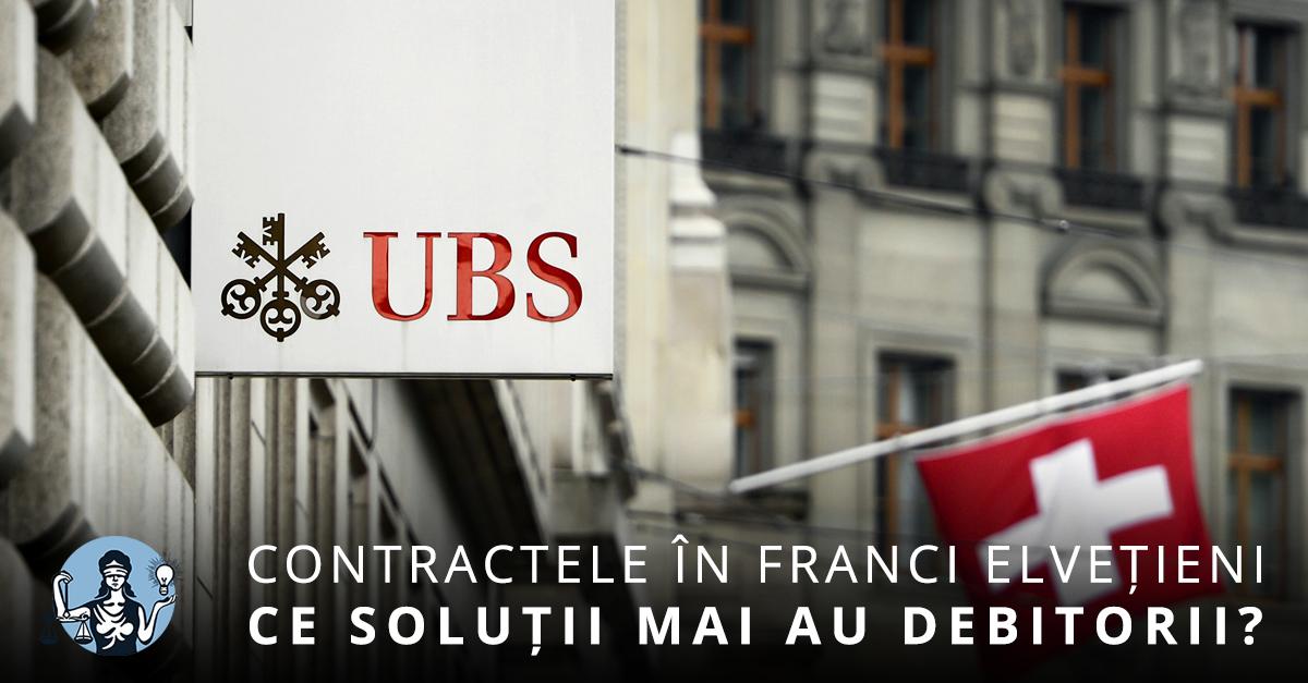 Contractele în Franci Elvețieni - Ce soluții mai au debitorii, după ce legea conversiei a fost refuzată?